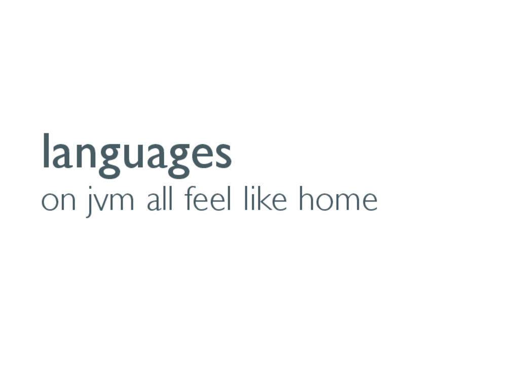 languages on jvm all feel like home