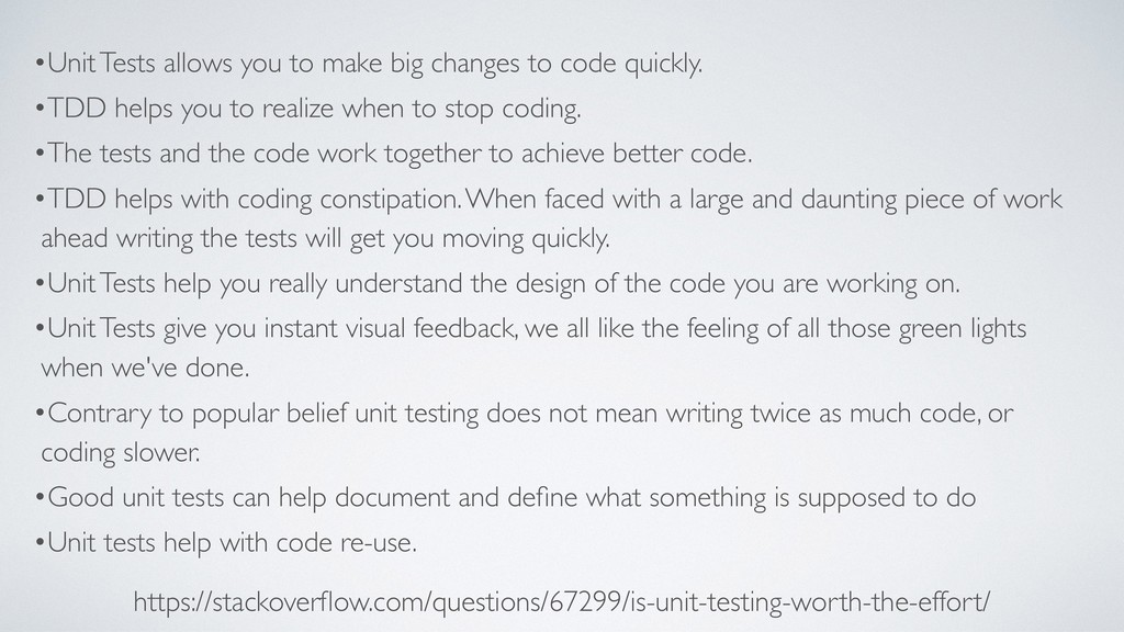 •Unit Tests allows you to make big changes to c...