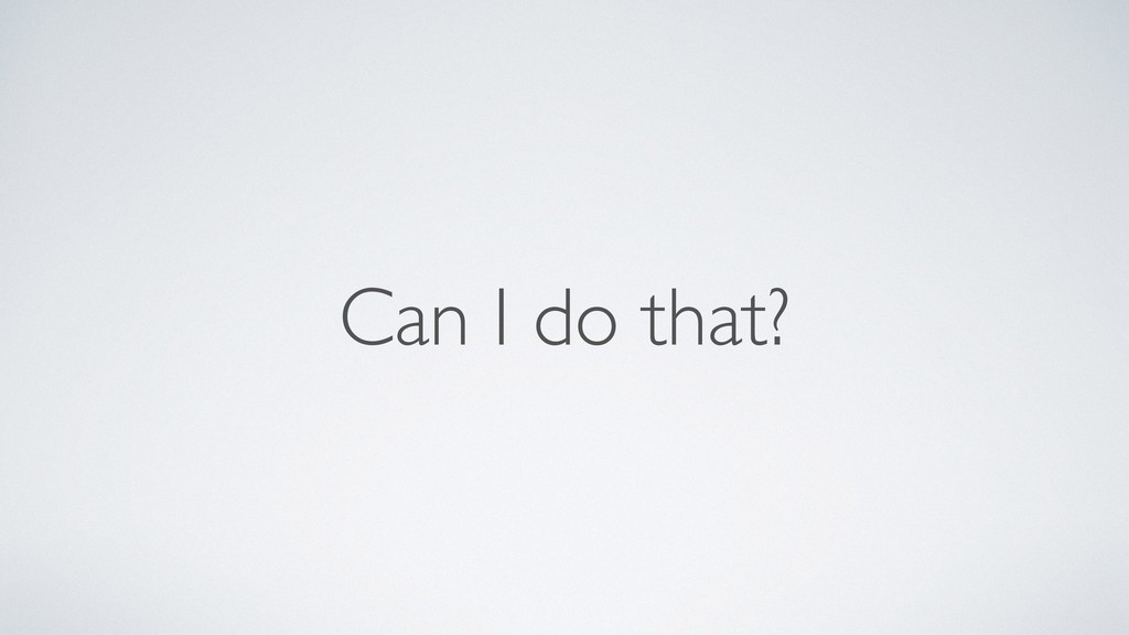Can I do that?