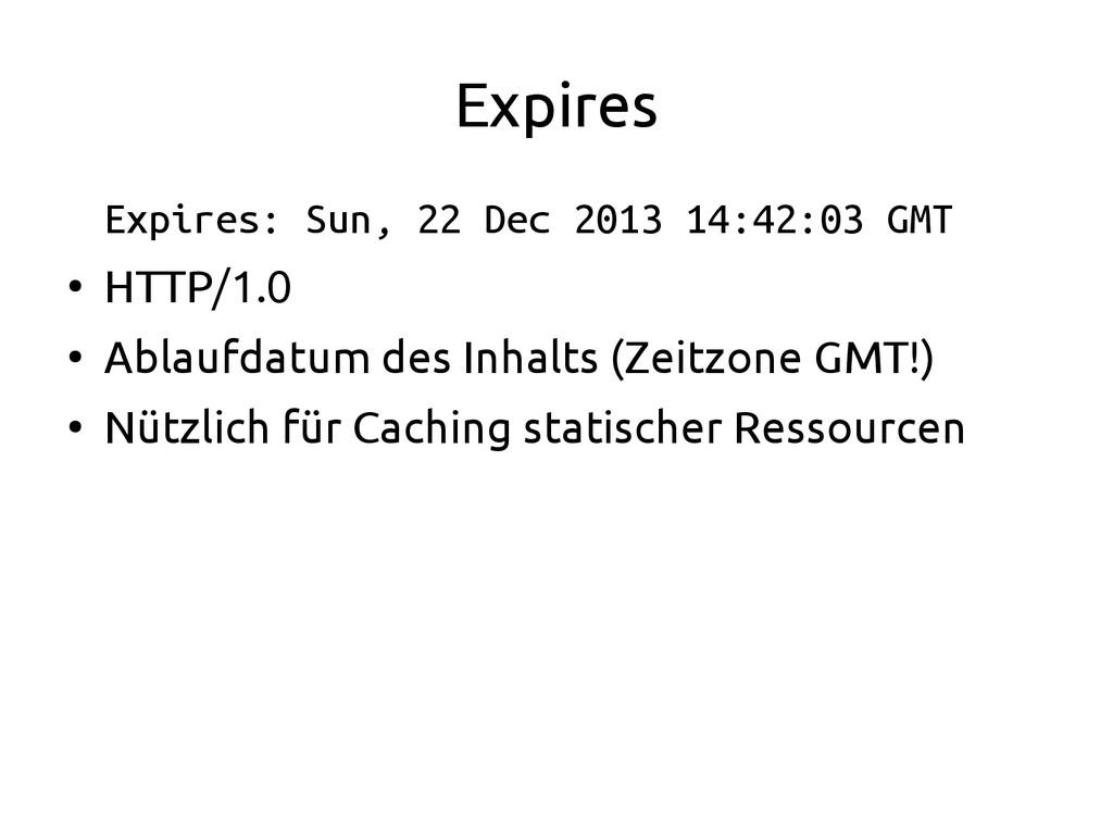 Expires Expires: Sun, 22 Dec 2013 14:42:03 GMT ...
