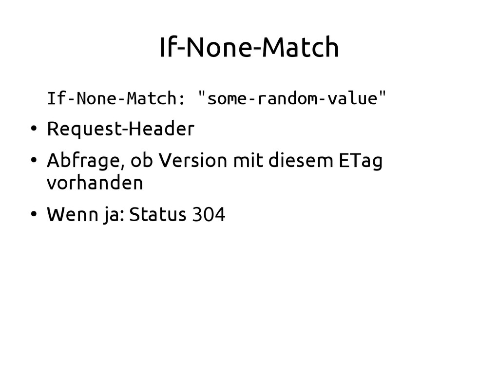 """If-None-Match If-None-Match: """"some-random-value..."""