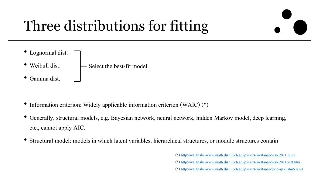 Three distributions for fitting • Lognormal dis...