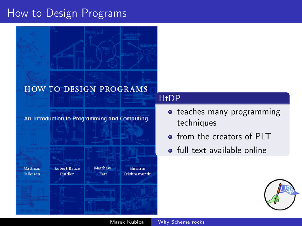 How to Design Programs HtDP teaches many progra...