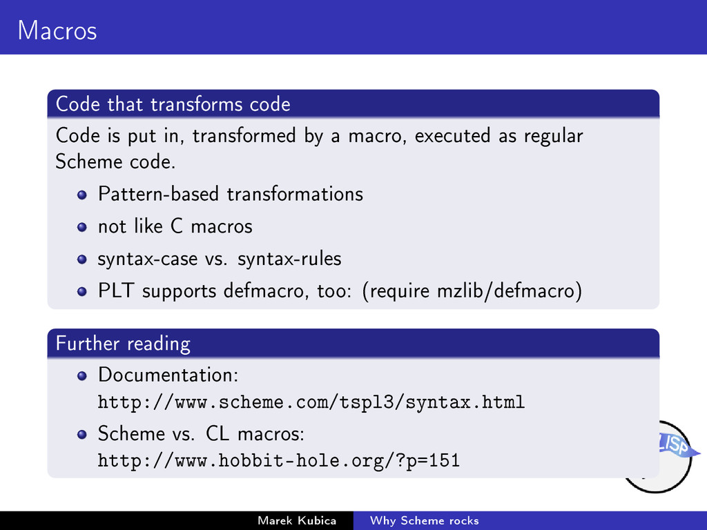 Macros Code that transforms code Code is put in...