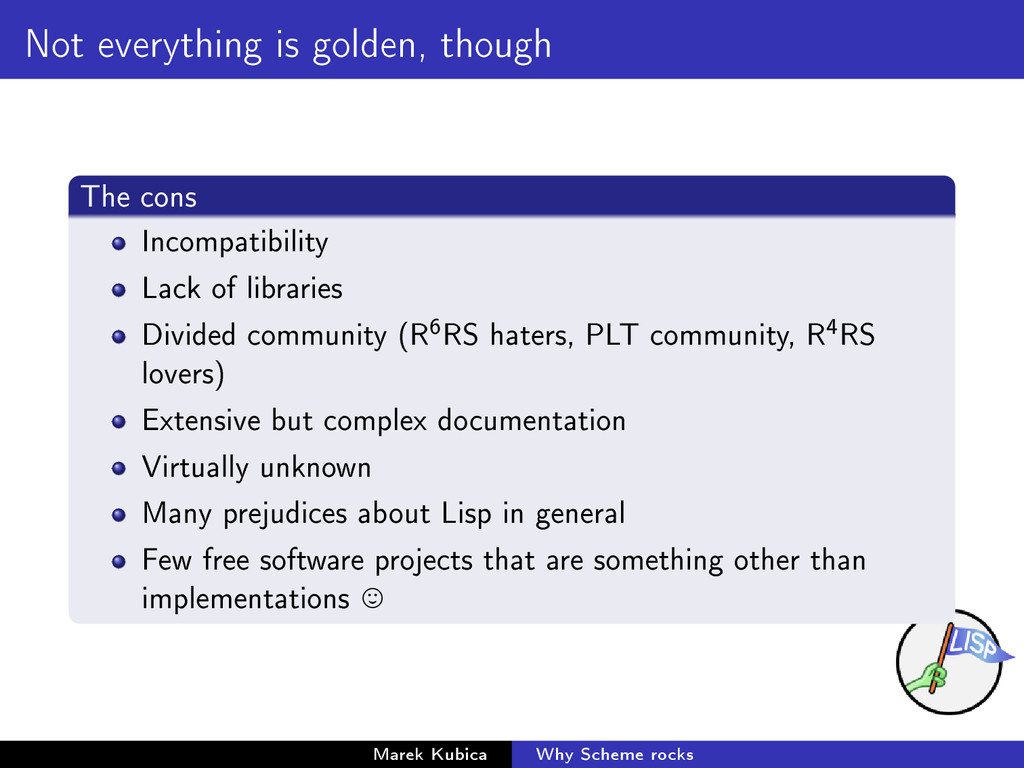 Not everything is golden, though The cons Incom...