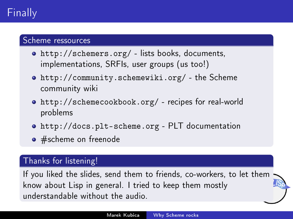 Finally Scheme ressources http://schemers.org/ ...