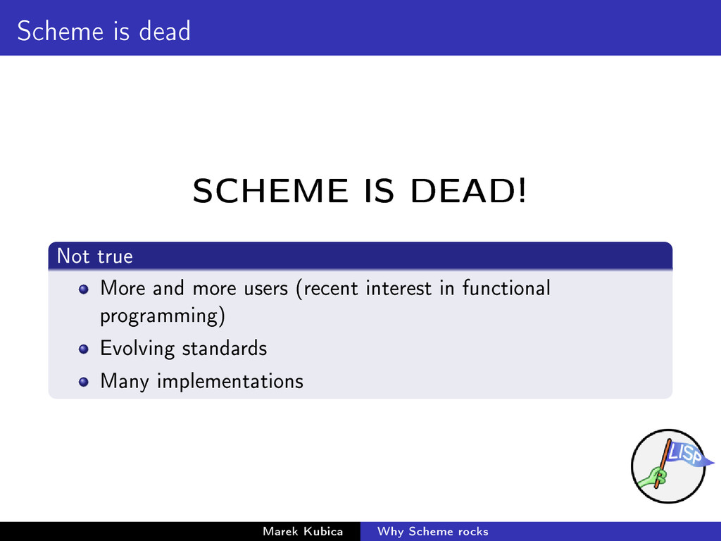 Scheme is dead SCHEME IS DEAD! Not true More an...