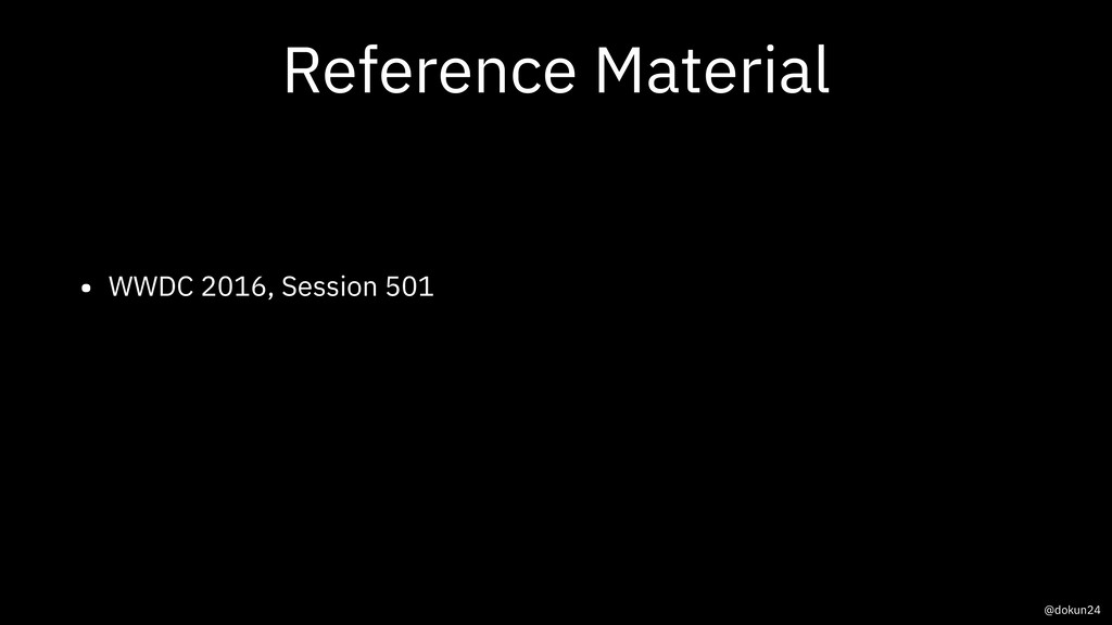Reference Material • WWDC 2016, Session 501 @do...