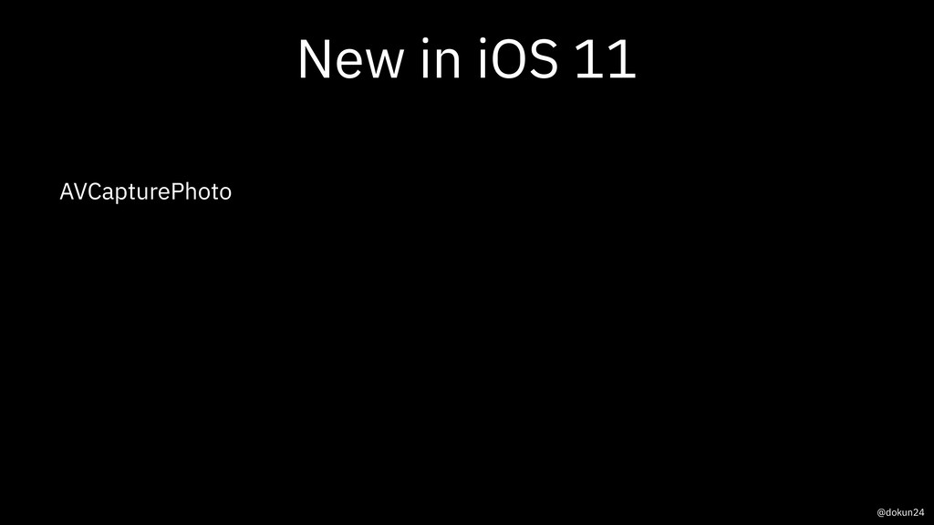 New in iOS 11 AVCapturePhoto @dokun24