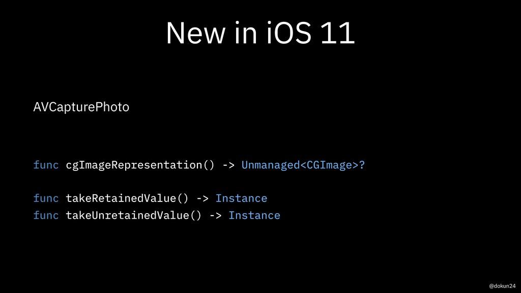 New in iOS 11 AVCapturePhoto func cgImageRepres...