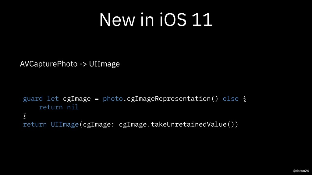New in iOS 11 AVCapturePhoto -> UIImage guard l...