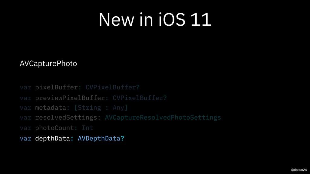 New in iOS 11 AVCapturePhoto @dokun24 var pixel...