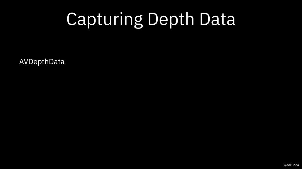 Capturing Depth Data AVDepthData @dokun24