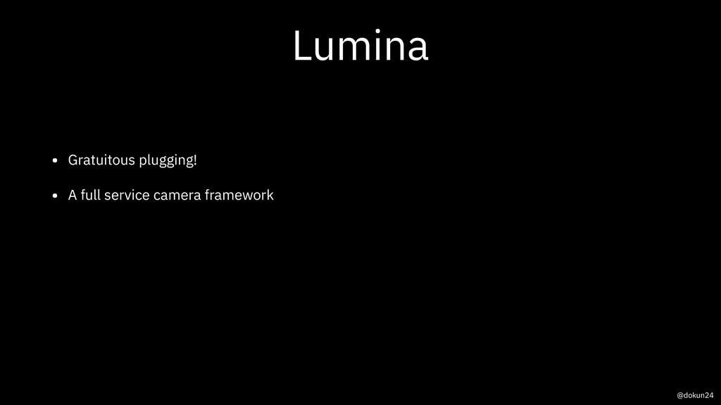 Lumina • Gratuitous plugging! • A full service ...