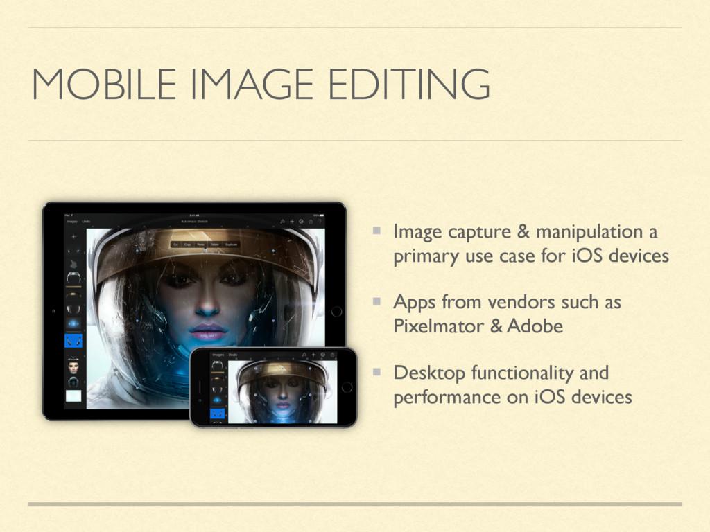 MOBILE IMAGE EDITING Image capture & manipulati...