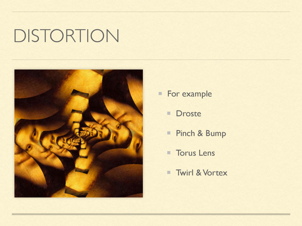 DISTORTION For example Droste Pinch & Bump Toru...