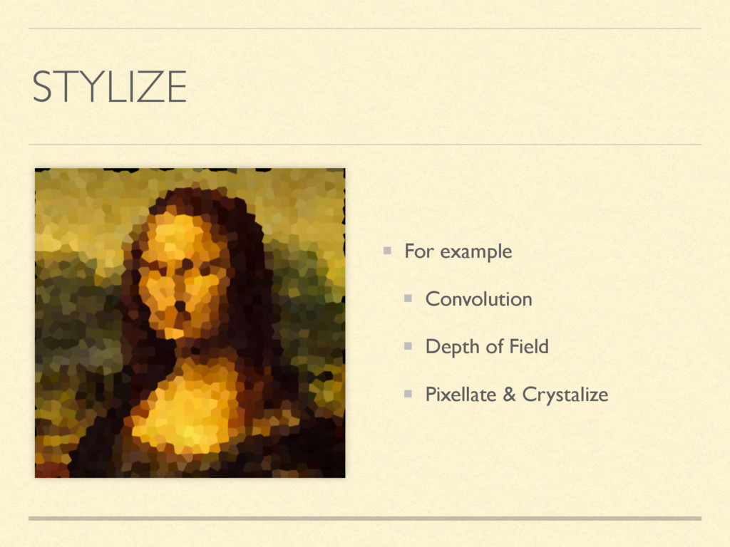 STYLIZE For example Convolution Depth of Field ...
