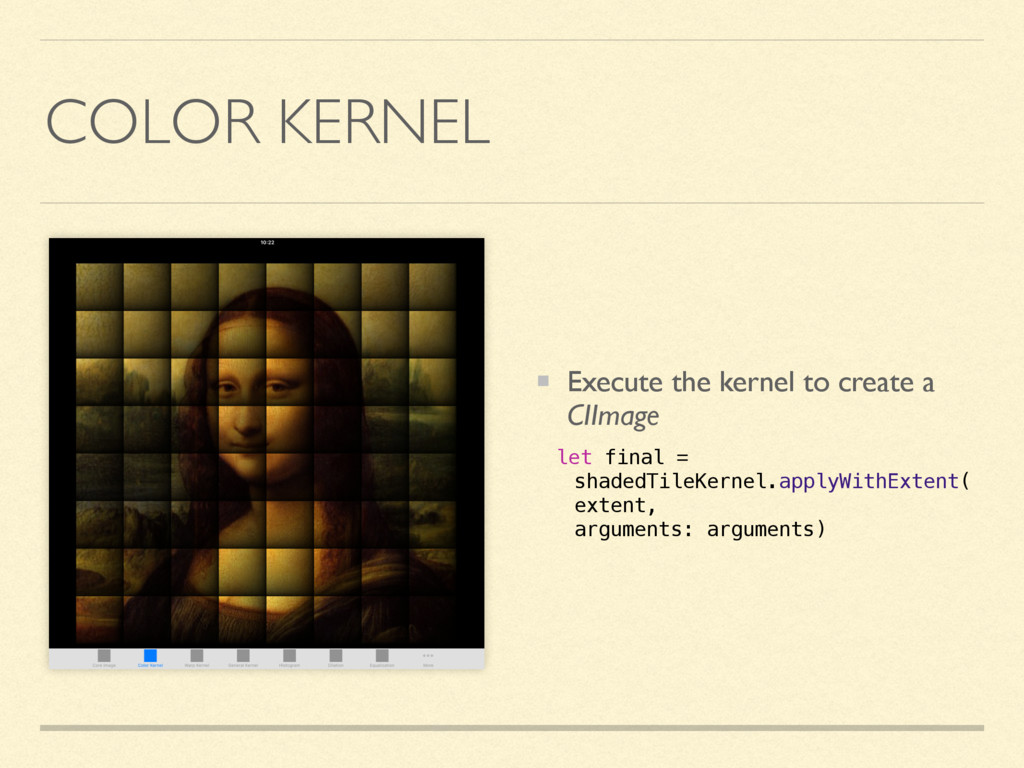COLOR KERNEL Execute the kernel to create a CII...