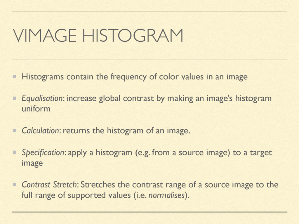 VIMAGE HISTOGRAM Histograms contain the frequen...