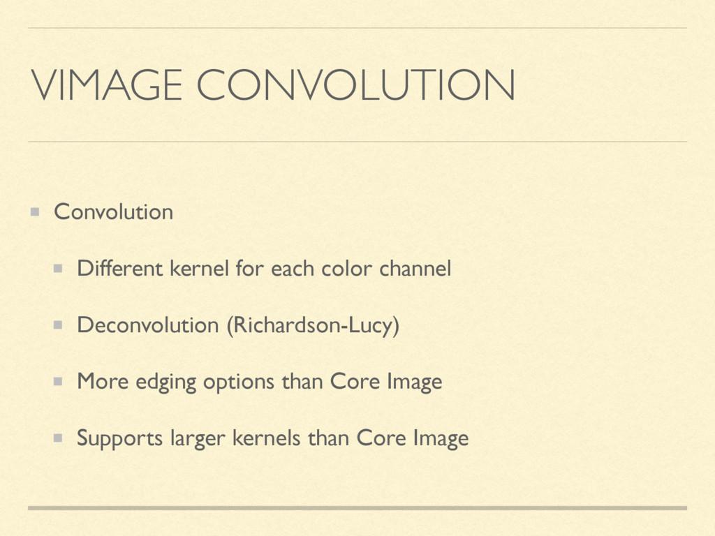 VIMAGE CONVOLUTION Convolution Different kernel...