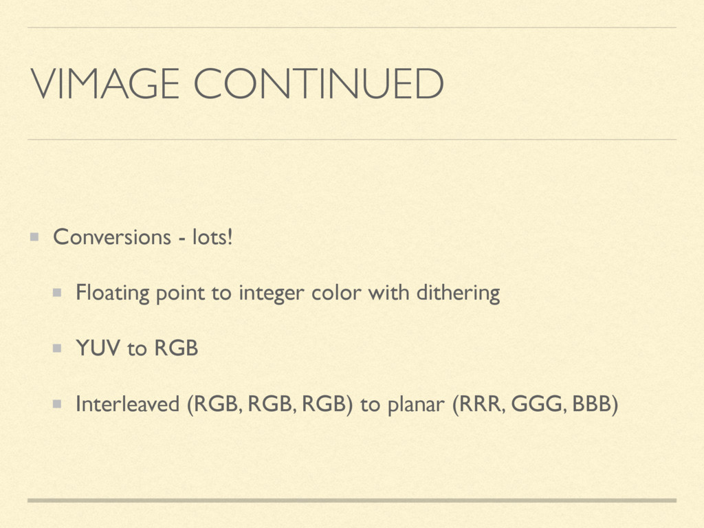 VIMAGE CONTINUED Conversions - lots! Floating p...
