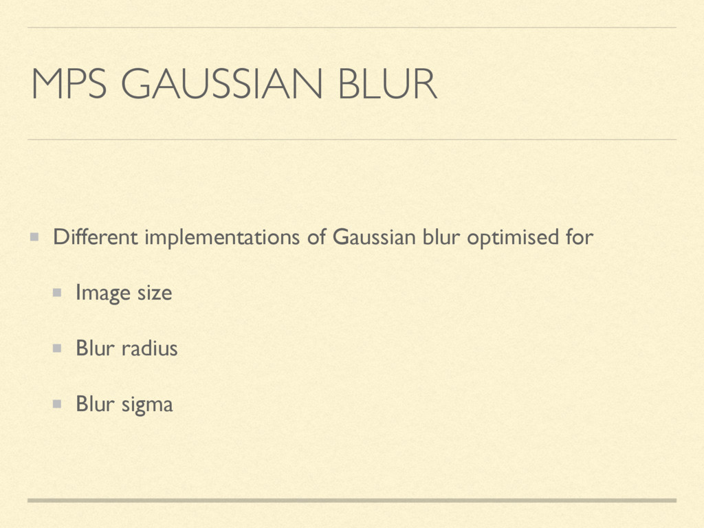 MPS GAUSSIAN BLUR Different implementations of ...