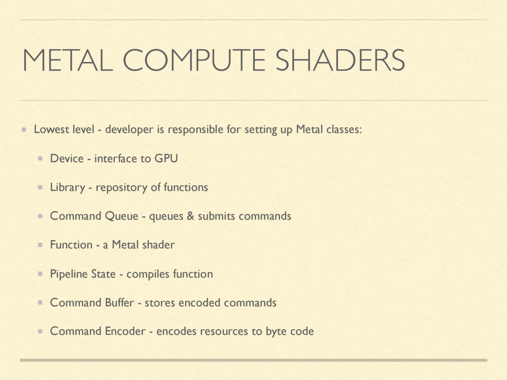 METAL COMPUTE SHADERS Lowest level - developer ...