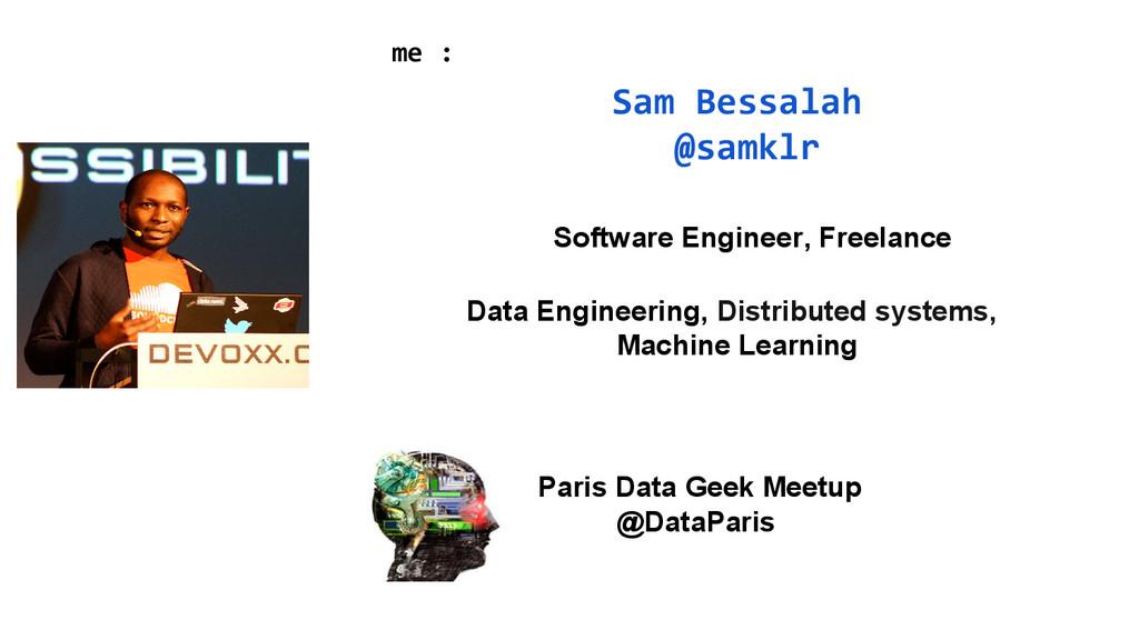 Sam Bessalah @samklr Software Engineer, Freelan...