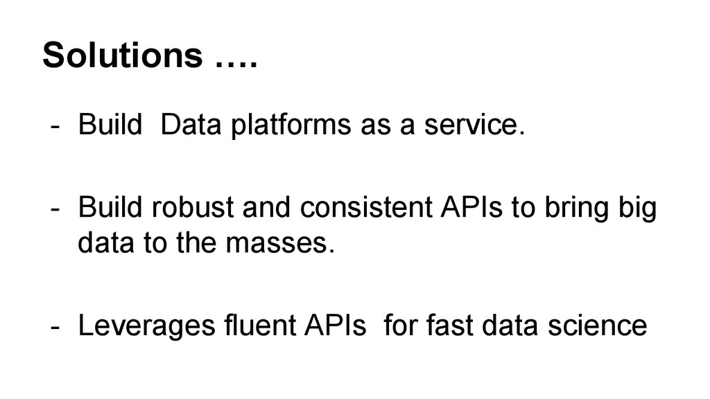 Solutions …. - Build Data platforms as a servic...