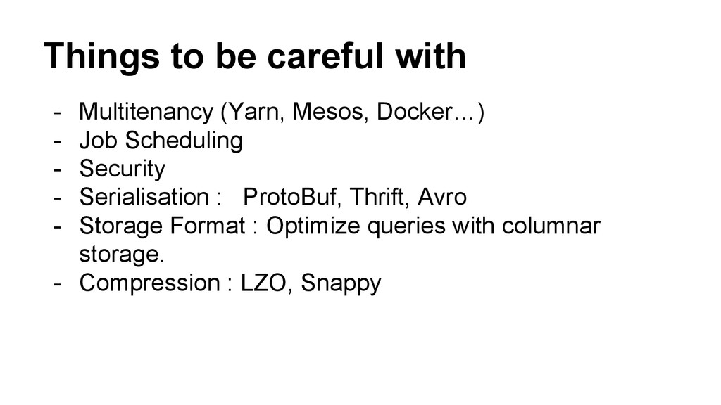Things to be careful with - Multitenancy (Yarn,...