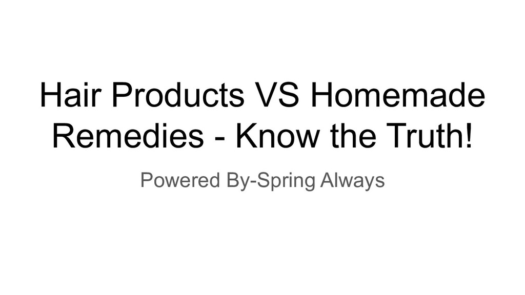 Hair Products VS Homemade Remedies - Know the T...