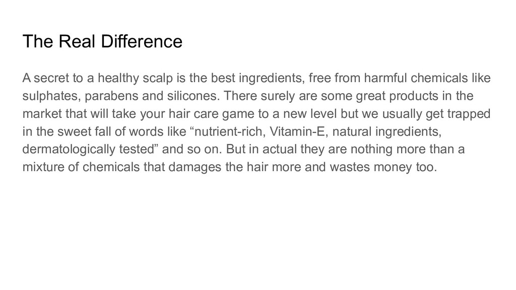 The Real Difference A secret to a healthy scalp...