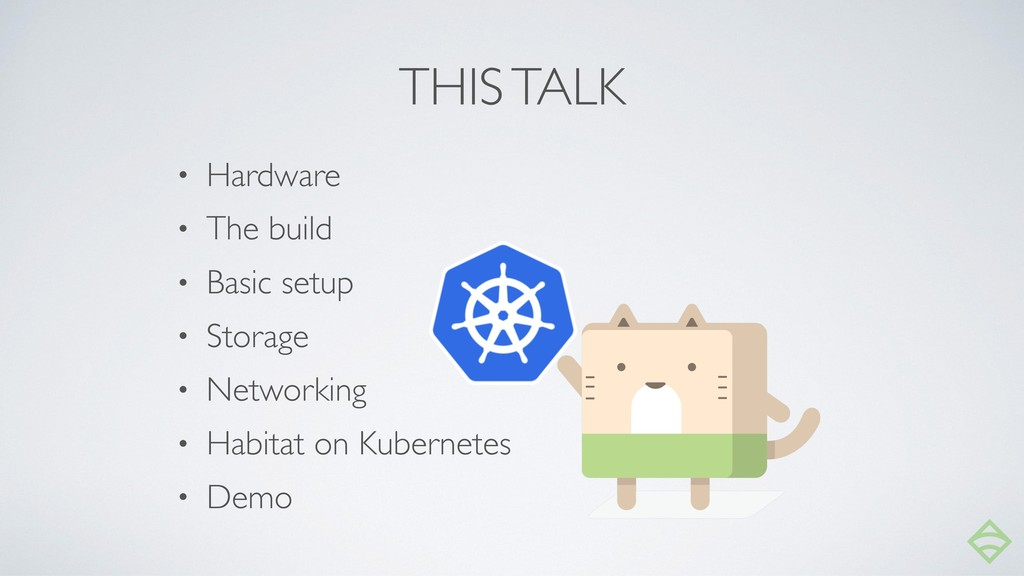THIS TALK • Hardware • The build • Basic setup ...