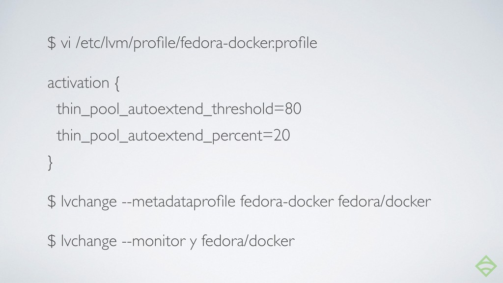$ vi /etc/lvm/profile/fedora-docker.profile activ...