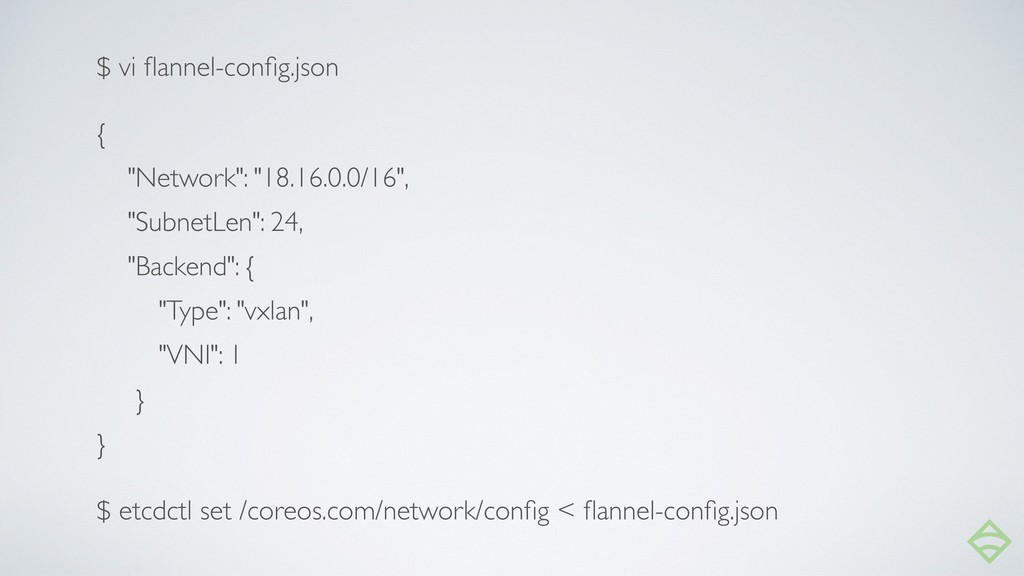 "$ vi flannel-config.json { ""Network"": ""18.16.0.0/..."