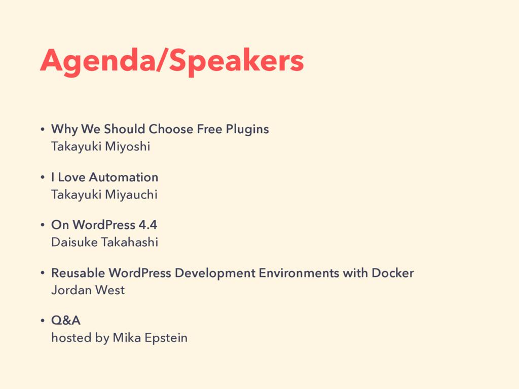 Agenda/Speakers • Why We Should Choose Free Plu...