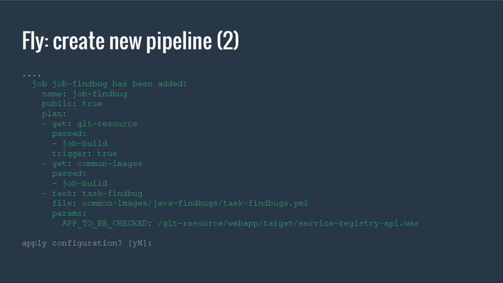 Fly: create new pipeline (2) .... job job-findb...