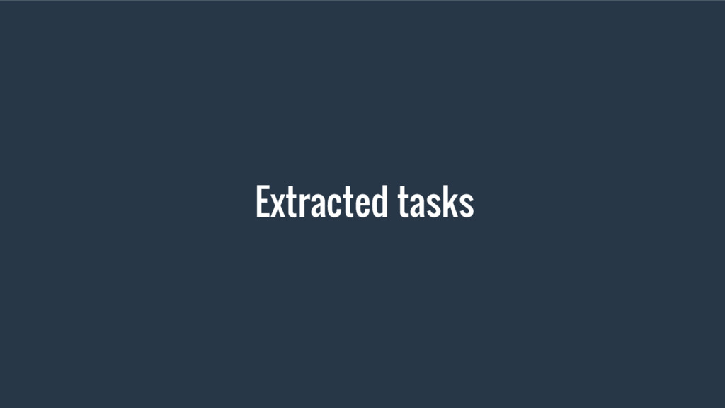 Extracted tasks