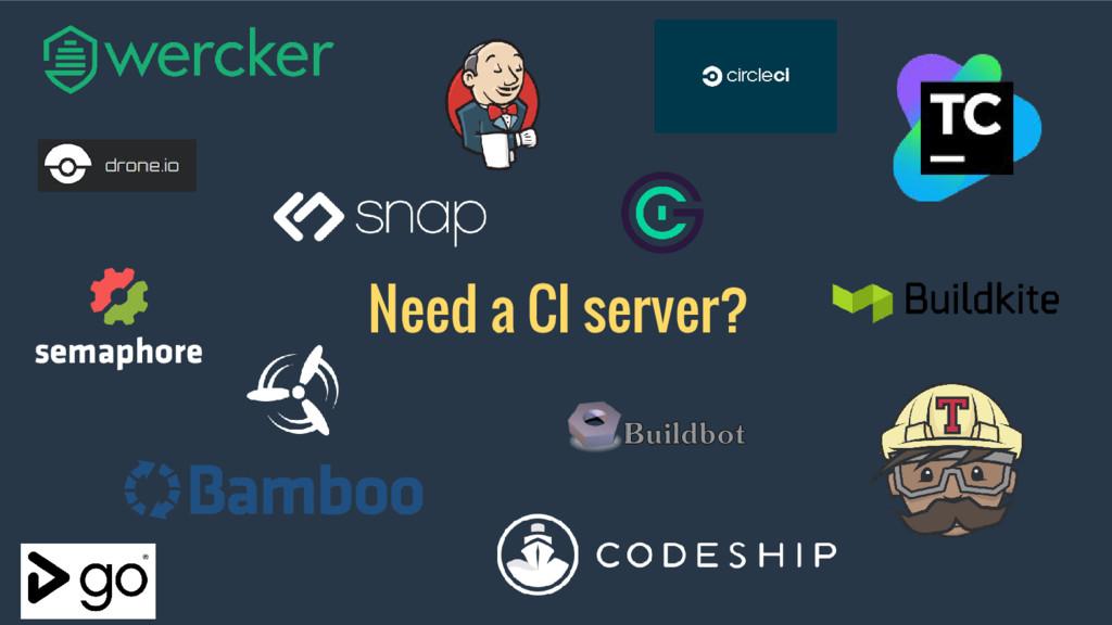 Need a CI server?