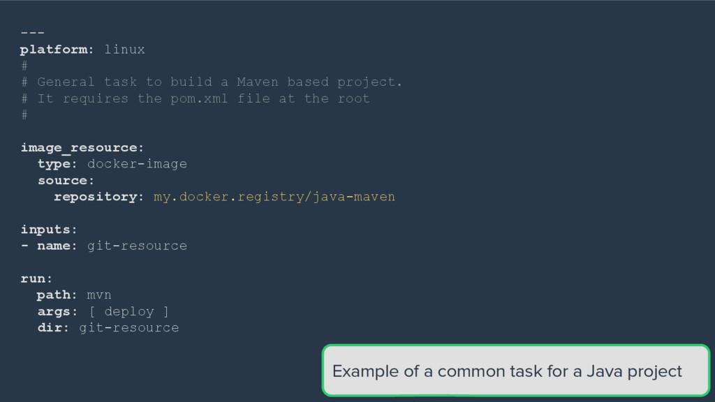 --- platform: linux # # General task to build a...