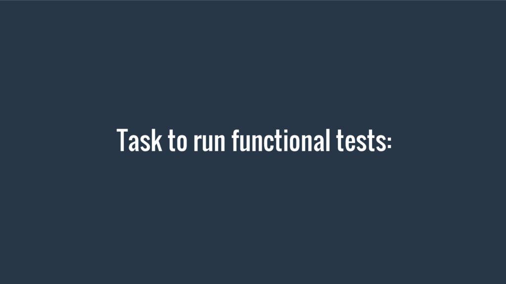 Task to run functional tests:
