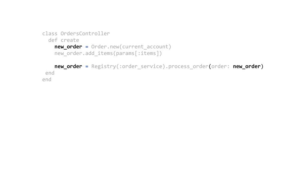 class OrdersController def create new_order =...