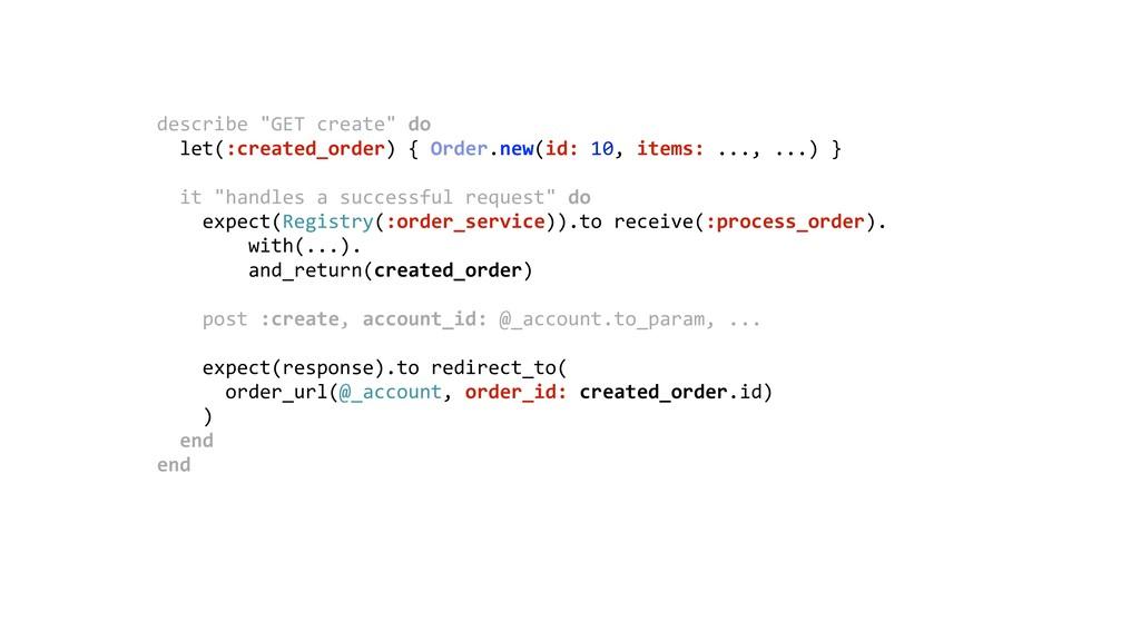 """describe """"GET create"""" do let(:created_order) {..."""
