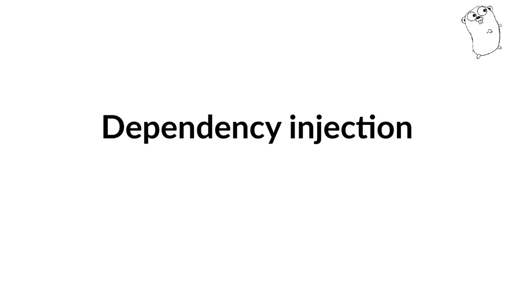 Dependency injecGon