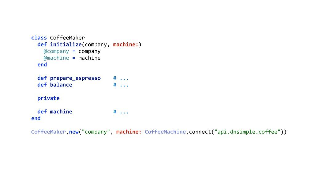 class CoffeeMaker def initialize(company, mach...