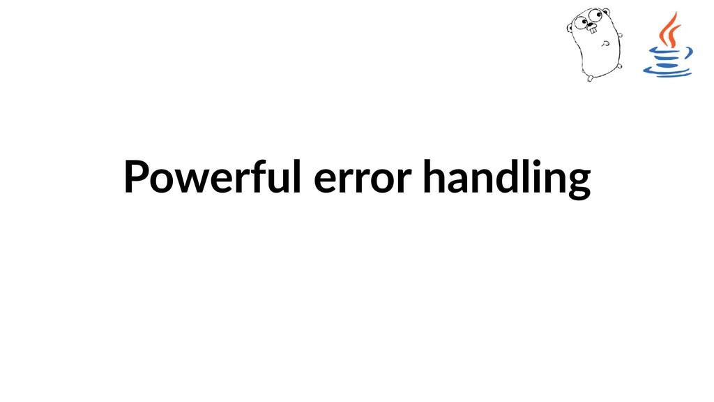 Powerful error handling