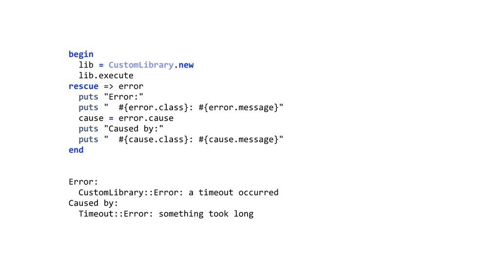 begin lib = CustomLibrary.new lib.execute re...