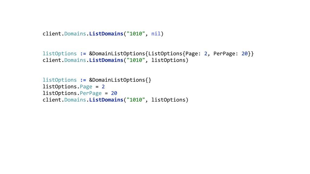 """client.Domains.ListDomains(""""1010"""", nil)  list..."""