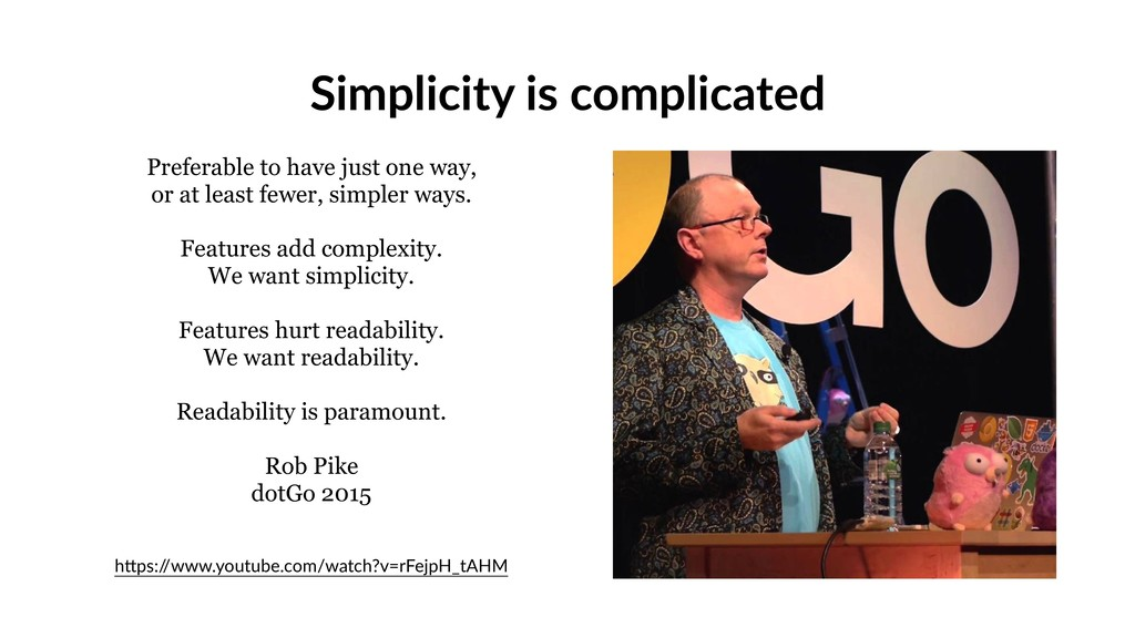 Simplicity is complicated Preferable to have ju...