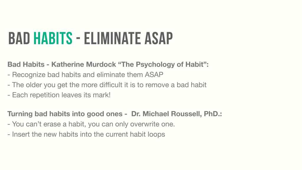 BAD HABITS - ELIMINATE ASAP Bad Habits - Kather...